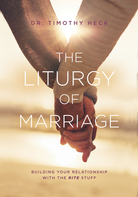 THE LITURGY OF MARRIAGE: Building your marriage with the Rite stuff