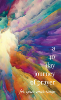 A 40-Day Journey of Prayer for Your Marriage